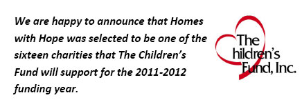 We are happy to announce that Homes with Hope was selected to be one of the sixteen charities that The Children's Fund will support for the 2011-2012 funding year.